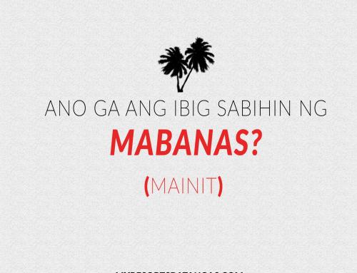 Batangueño Word of the Week #1: MABANAS